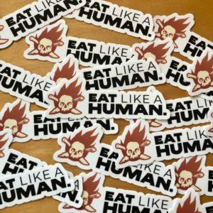 Eat Like a Human Sticker