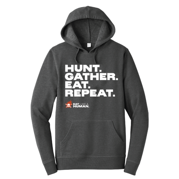 Hunt. Gather.Eat. Repeat sweatshirt